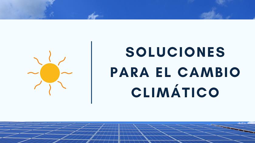 Soluciones para el cambio climatico