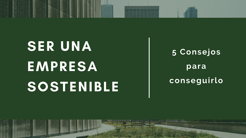 Ser una Empresa Sostenible - Verde Agua